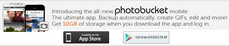 140918 PhotoBucket Get 10GB of storage when you download the app and log in